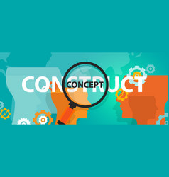 Construct vs concept idea of thinking analysis vector