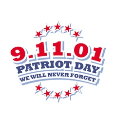 America Patriot Day - september 11 2001 logo vector image vector image