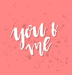 you and me - inspirational valentines day vector image vector image