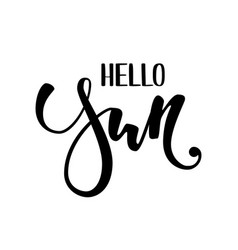 Hello sun hand drawn calligraphy and brush pen vector