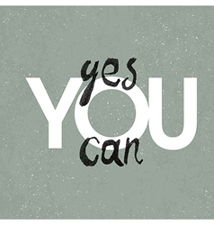 poster yes you can vector image vector image