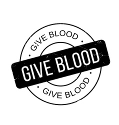 Give blood rubber stamp vector