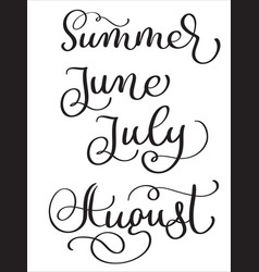 Summer months june july august words on white vector