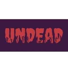 Undead word and silhouettes on them vector image