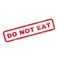 Do Not Eat Text Rubber Stamp vector image vector image