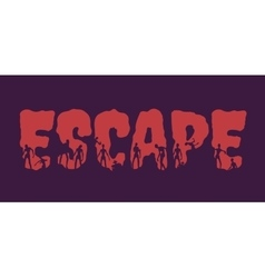 Escape word and silhouettes on them vector