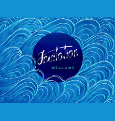 invitation and welcome lettering on blue waves vector image