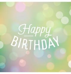 slogan bokeh birthday happy vector image
