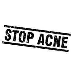 Square grunge black stop acne stamp vector