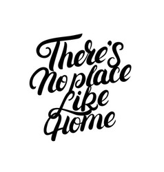 Theres no place like home hand written lettering vector