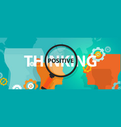 positive thinking positivity attitude future focus vector image vector image