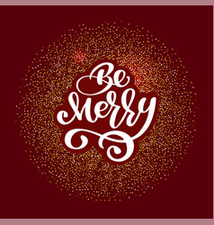 be merry lettering christmas and new year holiday vector image vector image