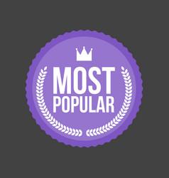 Most popular flat badge round label vector