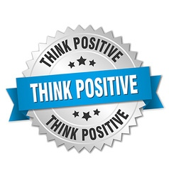 Think positive 3d silver badge with blue ribbon vector