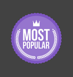 Most popular flat badge round label vector