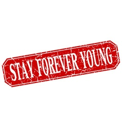 Stay forever young red square vintage grunge vector