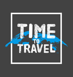 Time to travel lettering concept poster map globe vector
