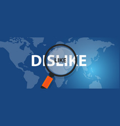 like dislike concept of thinking analysis world vector image