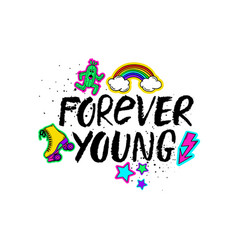Hand drawn forever young lettering vector
