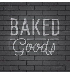Slogan brickwall dark baked goods vector