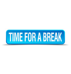 Time for a break blue 3d realistic square vector