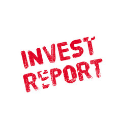 invest report rubber stamp vector image