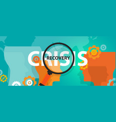 crisis and recovery from depression concept of vector image vector image