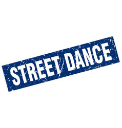 Square grunge blue street dance stamp vector