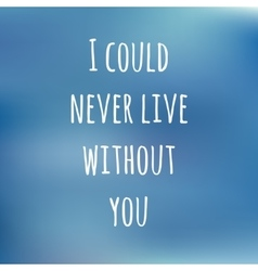 Blurred background with love text i could never vector
