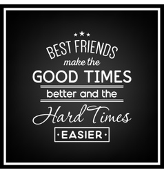 Friendship quote typographical background vector