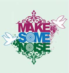 make some noise vector image vector image