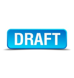 Draft blue 3d realistic square isolated button vector