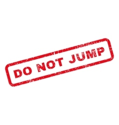 Do not jump text rubber stamp vector