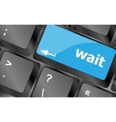 Wait word button on a computer keyboard keyboard vector