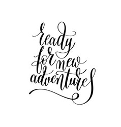 Ready for new adventures inspirational quote about vector