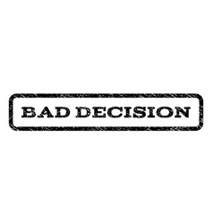 Bad decision watermark stamp vector