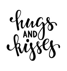 hugs and kisses hand drawn creative calligraphy vector image vector image