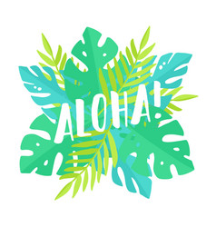 Aloha tropical leafs and lettering vector