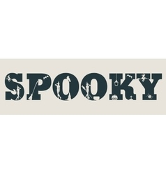 Spooky word and silhouettes on them vector image vector image