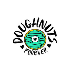 Hand drawn doughnuts forever lettering vector