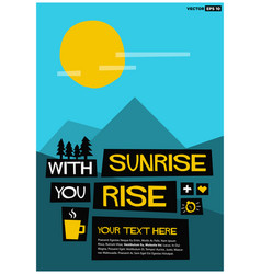 with sunrise you rise vector image