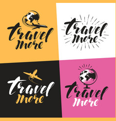 travel more label handwritten lettering vector image