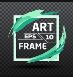 square with color green brush frame art vector image vector image