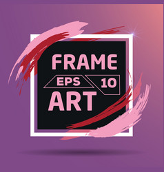 square with color red and pink brush frame art vector image