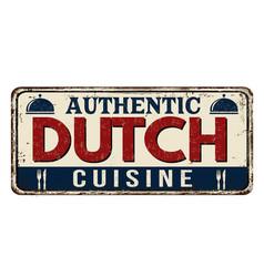 Authentic dutch cuisine vintage rusty metal sign vector