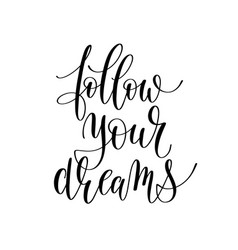follow your dreams inspirational quote about vector image