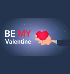 be my valentine greeting card with hand holding vector image vector image