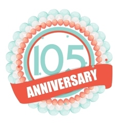 Cute Template 105 Years Anniversary with Balloons vector image