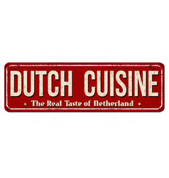 Dutch cuisine vintage rusty metal sign vector