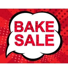 Big sale poster with bake sale text advertising vector